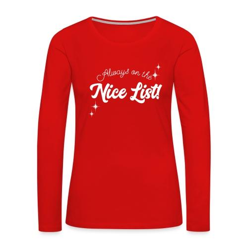 Always On The Nice List Christmas Design! - Women's Premium Slim Fit Long Sleeve T-Shirt