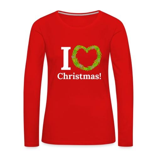 I Love Heart Christmas - Xmas Wreath Design! - Women's Premium Slim Fit Long Sleeve T-Shirt