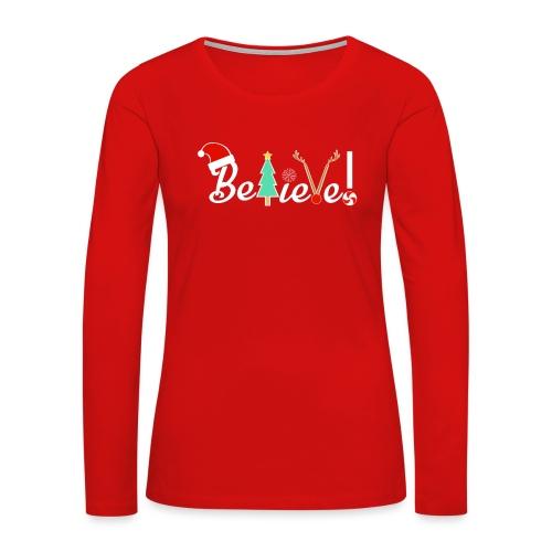 Christmas Believe Design For Xmas - Women's Premium Slim Fit Long Sleeve T-Shirt