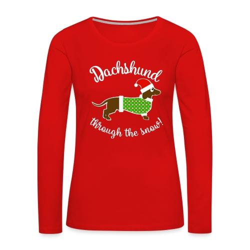 Christmas Design - Dachshund Through The Snow! - Women's Premium Slim Fit Long Sleeve T-Shirt
