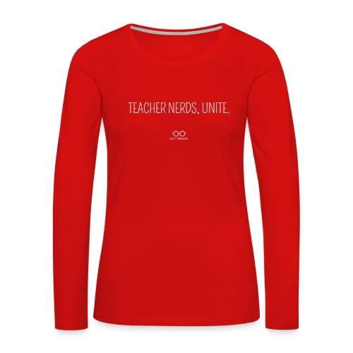 Teacher Nerds, Unite. (white text) - Women's Premium Slim Fit Long Sleeve T-Shirt