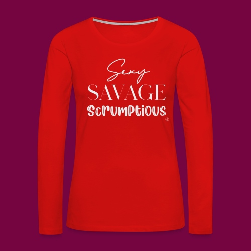 Sexy, savage, scrumptious - Women's Premium Slim Fit Long Sleeve T-Shirt