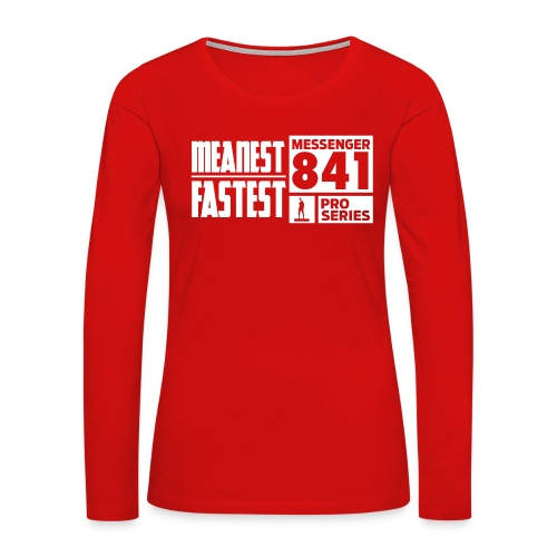 Messenger 841 Meanest and Fastest Crew Sweatshirt - Women's Premium Long Sleeve T-Shirt