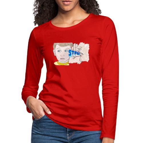 STFU - Women's Premium Slim Fit Long Sleeve T-Shirt