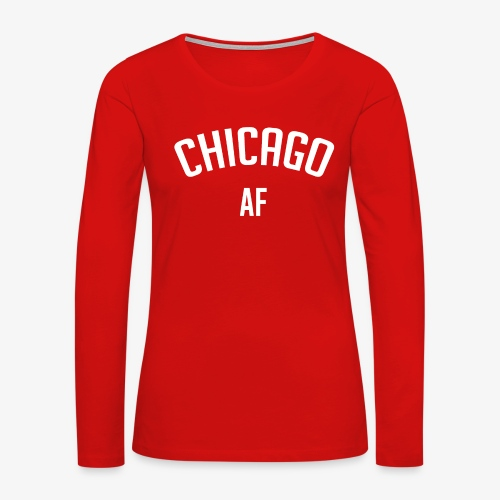 CHICAGO AF - Women's Premium Long Sleeve T-Shirt