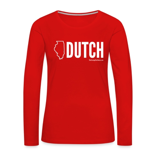 Illinois Dutch (White Text) - Women's Premium Long Sleeve T-Shirt