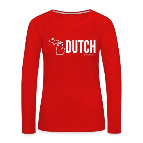 Michigan Dutch (white) - Women's Premium Long Sleeve T-Shirt