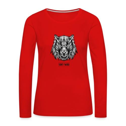 Stay Wild - Women's Premium Long Sleeve T-Shirt