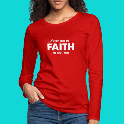 Step Out In Faith - Women's Premium Long Sleeve T-Shirt