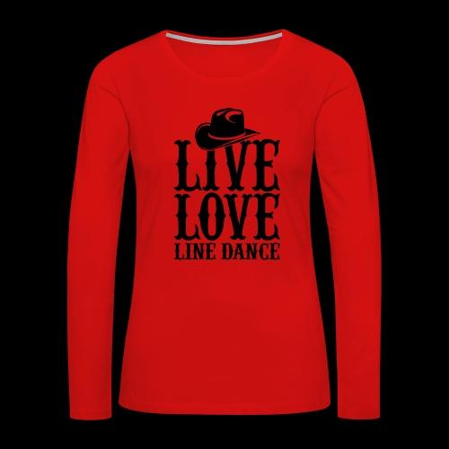 Live Love Line Dancing - Women's Premium Long Sleeve T-Shirt