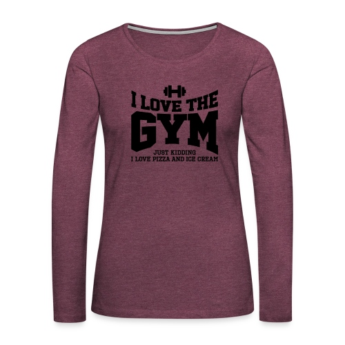 I love the gym - Women's Premium Long Sleeve T-Shirt