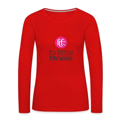 Ro Little Fitness - Women's Premium Slim Fit Long Sleeve T-Shirt