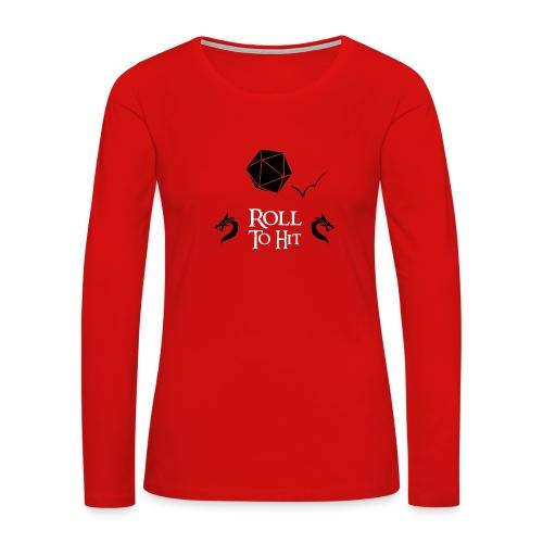 Roll to Hit - Women's Premium Long Sleeve T-Shirt