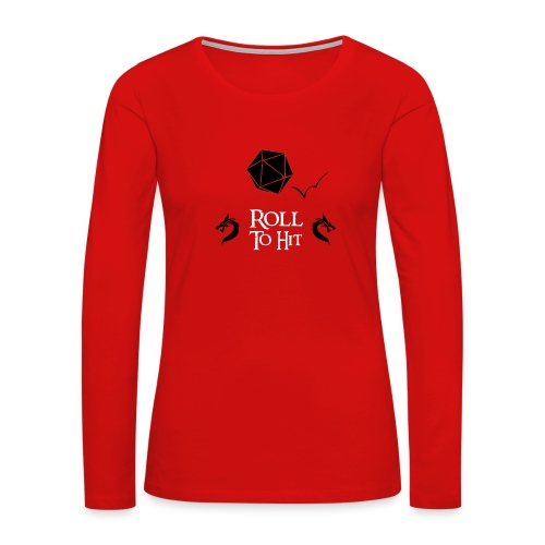 Roll to Hit - Women's Premium Slim Fit Long Sleeve T-Shirt
