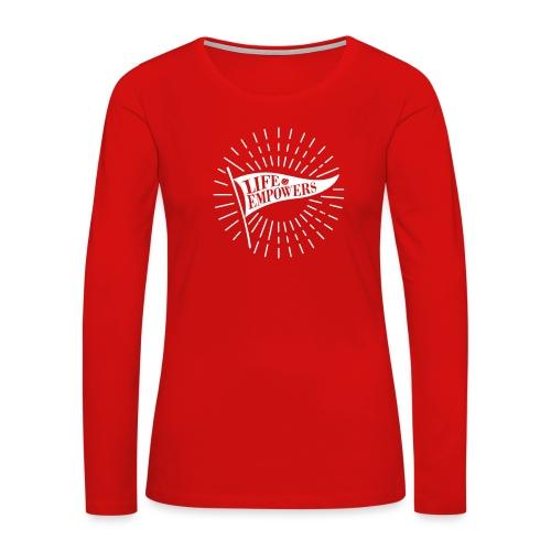 Life Empowers - Women's Premium Long Sleeve T-Shirt