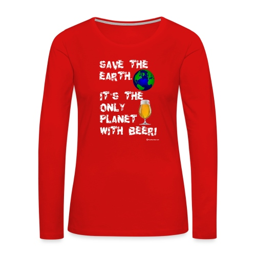 Save The Earth - Women's Premium Slim Fit Long Sleeve T-Shirt