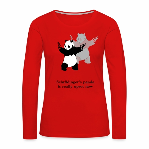 Schrödinger's panda is really upset now - Women's Premium Long Sleeve T-Shirt