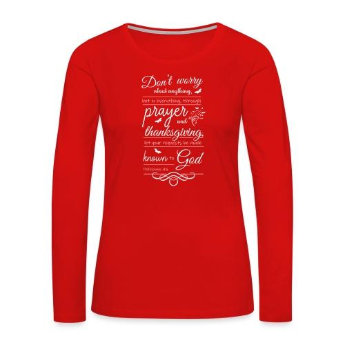 philippians 4:6 - Women's Premium Long Sleeve T-Shirt