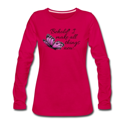 All Things New - Women's Premium Long Sleeve T-Shirt