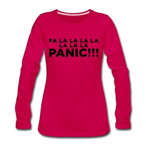 Funny ADHD Panic Attack Quote - Women's Premium Slim Fit Long Sleeve T-Shirt