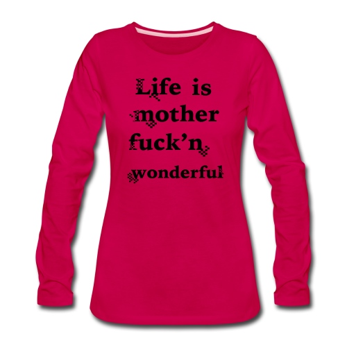 wonderful life - Women's Premium Long Sleeve T-Shirt