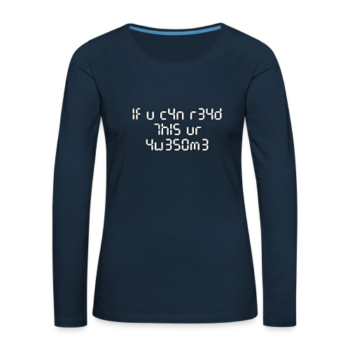 If you can read this, you're awesome - white - Women's Premium Slim Fit Long Sleeve T-Shirt