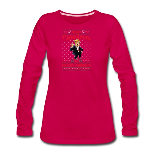 MEERRY CHRISTMAS YA FILTHY ANIMALS - Women's Premium Long Sleeve T-Shirt