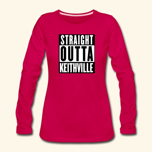 STRAIGHT OUTTA KEITHVILLE - Women's Premium Slim Fit Long Sleeve T-Shirt