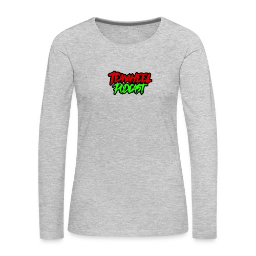 TEAMHEEL Podcast RedNGreen - Women's Premium Long Sleeve T-Shirt