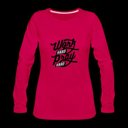 Pray Hard - Women's Premium Long Sleeve T-Shirt