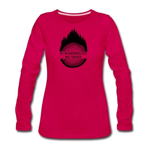 In Wanderlust We Trust - Women's Premium Long Sleeve T-Shirt