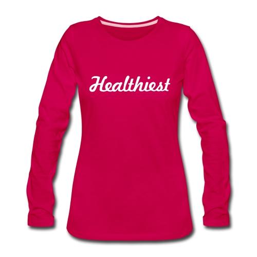 Sick Healthiest Sticker! - Women's Premium Long Sleeve T-Shirt