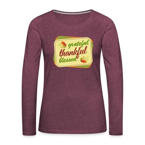 grateful thankful blessed - Women's Premium Long Sleeve T-Shirt