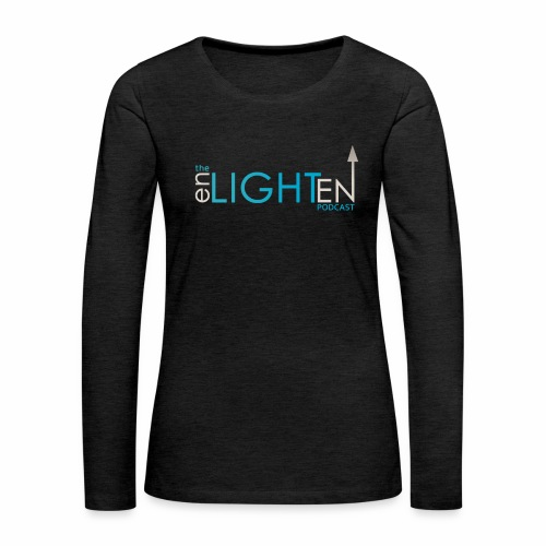 The enLIGHTenUP Podcast - Women's Premium Slim Fit Long Sleeve T-Shirt