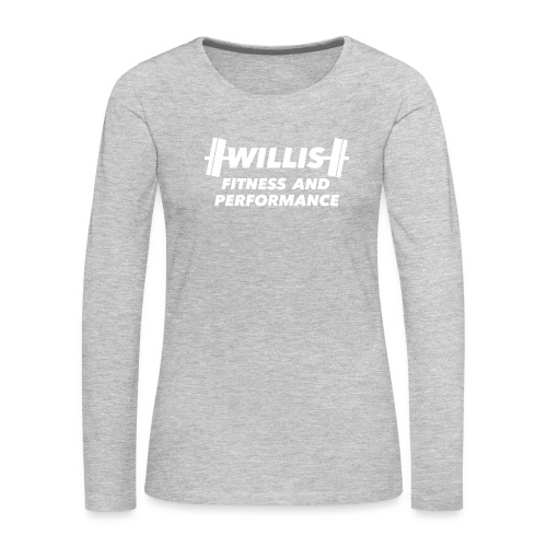 WILLIS FITNESS AND PERFORMANCE - Women's Premium Long Sleeve T-Shirt