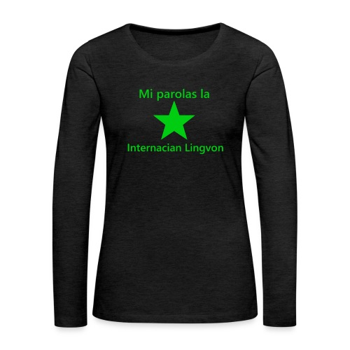 I speak the international language - Women's Premium Long Sleeve T-Shirt