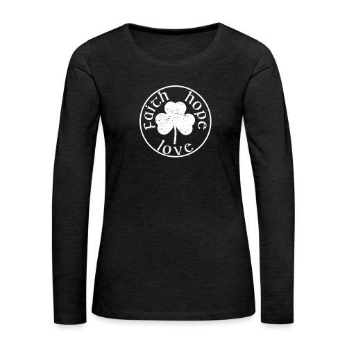 Irish Shamrock Faith Hope Love - Women's Premium Slim Fit Long Sleeve T-Shirt