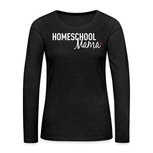 Homeschool Mama - Women's Premium Slim Fit Long Sleeve T-Shirt