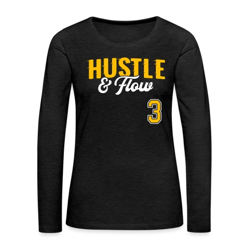 Hustle & Flow - Women's Premium Slim Fit Long Sleeve T-Shirt