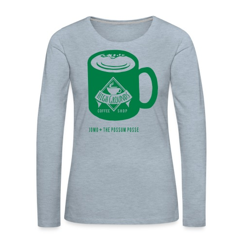 High Grounds Coffee Shop - Women's Premium Slim Fit Long Sleeve T-Shirt