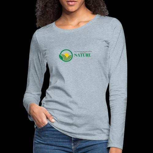 What is the NATURE of NATURE? It's MANUFACTURED! - Women's Premium Slim Fit Long Sleeve T-Shirt