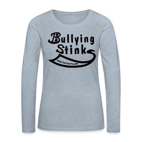 Bullying Stinks! - Women's Premium Slim Fit Long Sleeve T-Shirt