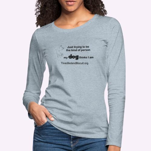 kind - Women's Premium Long Sleeve T-Shirt
