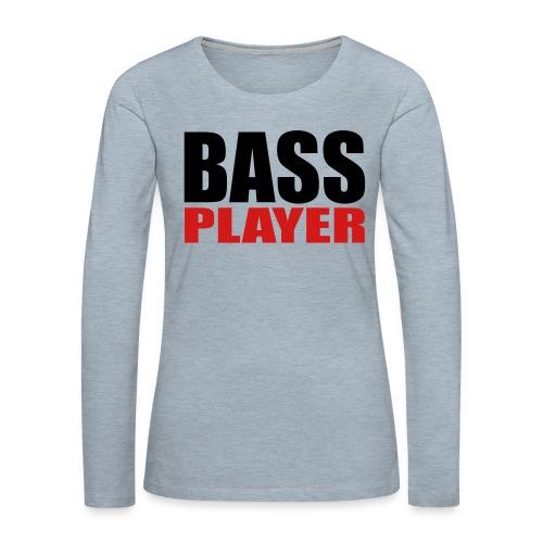 Bass Player - Women's Premium Slim Fit Long Sleeve T-Shirt