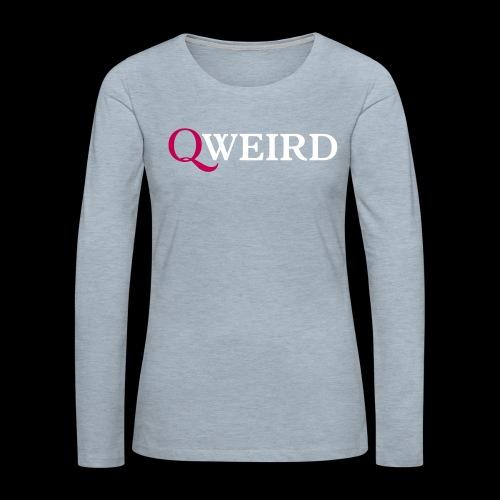 (Q)weird - Women's Premium Slim Fit Long Sleeve T-Shirt
