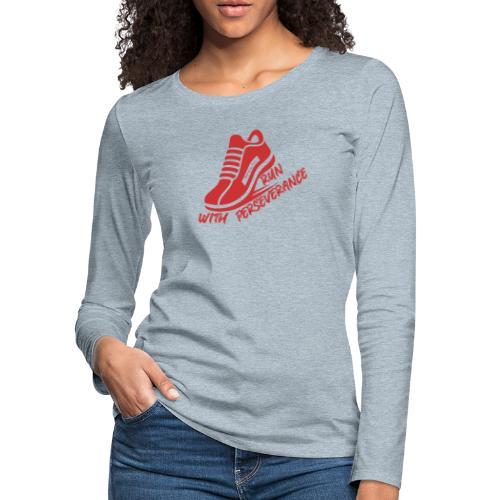 Run with perseverance - Women's Premium Slim Fit Long Sleeve T-Shirt