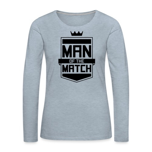 Man of the Match - Women's Premium Long Sleeve T-Shirt