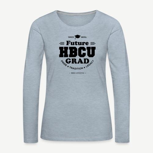 Future HBCU Grad Youth - Women's Premium Slim Fit Long Sleeve T-Shirt