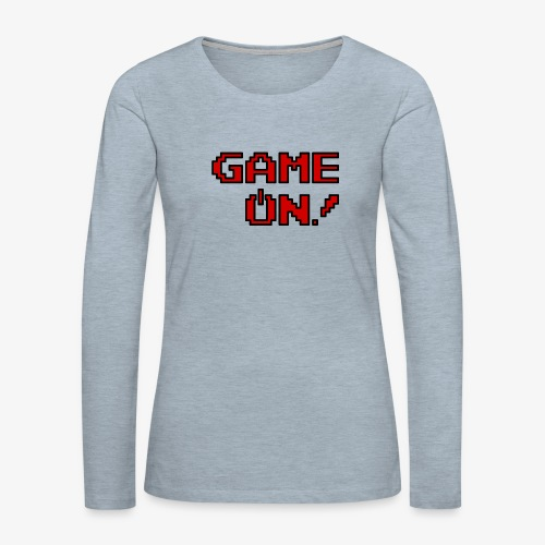 Game On.png - Women's Premium Slim Fit Long Sleeve T-Shirt