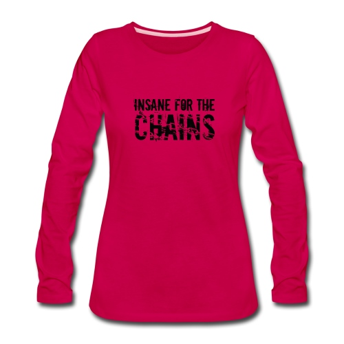 Insane For the Chains Disc Golf Black Print - Women's Premium Slim Fit Long Sleeve T-Shirt